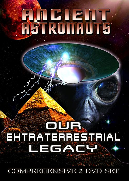 Ancient Astronauts - Our Extra Terrestrial Legacy Part 1