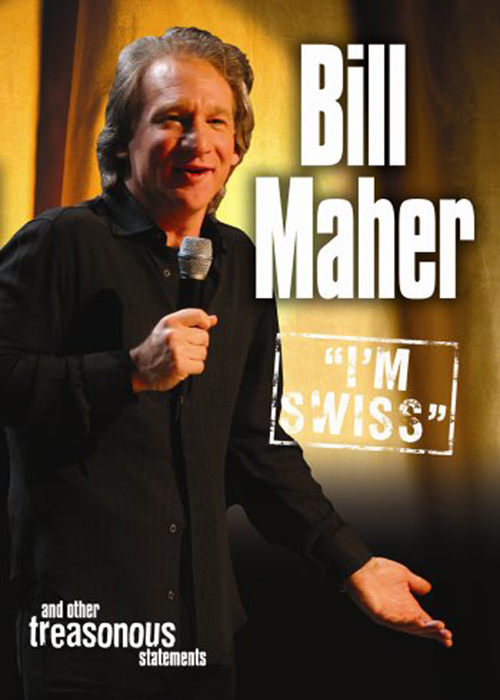 Bill Maher: I'm Swiss