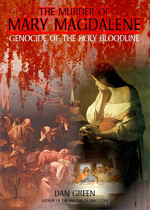 The Murder Of Mary Magdelene - Genocide Of Holy Bloodline