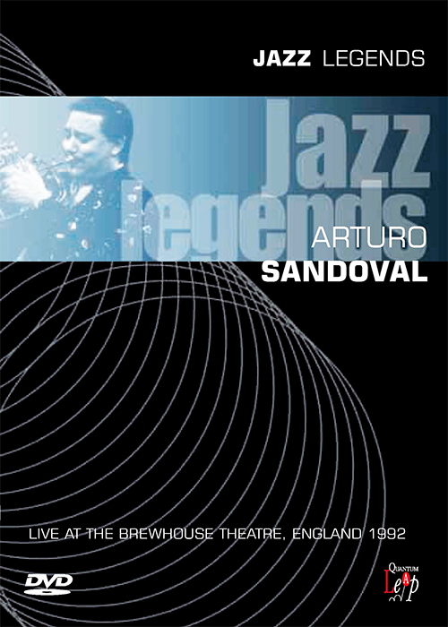 Arturo Sandoval - Live At Brewhouse Theatre