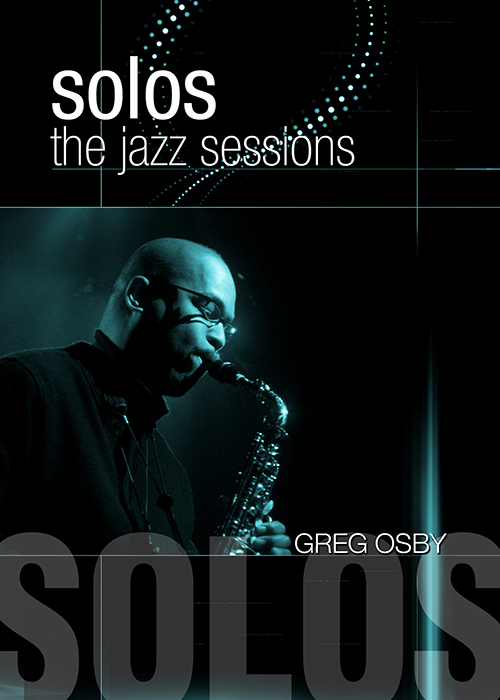 Solos - The Jazz Sessions - Greg Osby