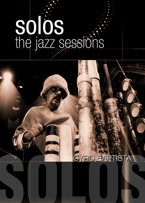 Solos - The Jazz Sessions - Cyro Baptista