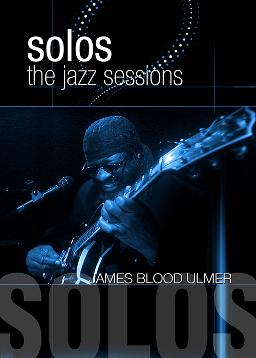 Solos - The Jazz Sessions - James Blood Ulmer