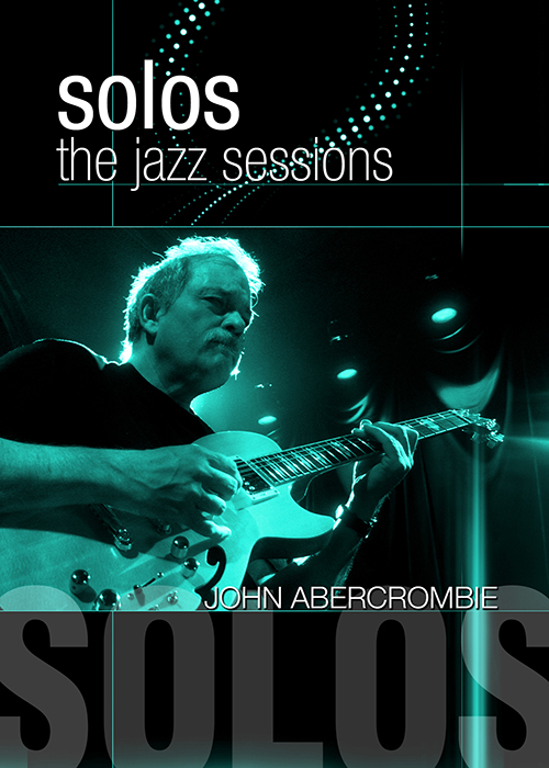 Solos - The Jazz Sessions - John Abercrombie