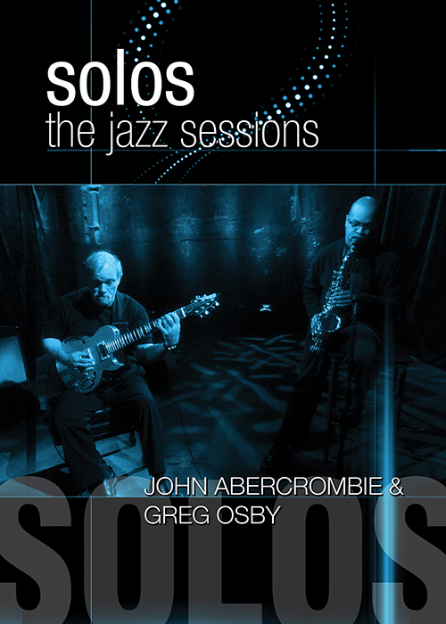 Solos - The Jazz Sessions - John Abercrombie And Greg Oslo