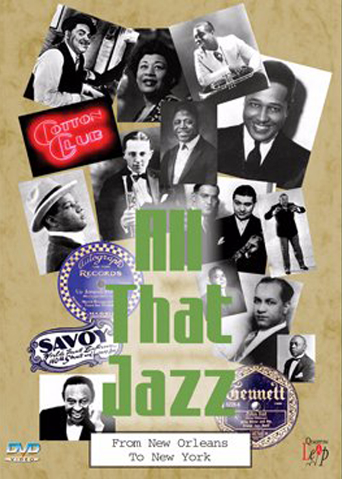 All That Jazz - From New Orleans To New York